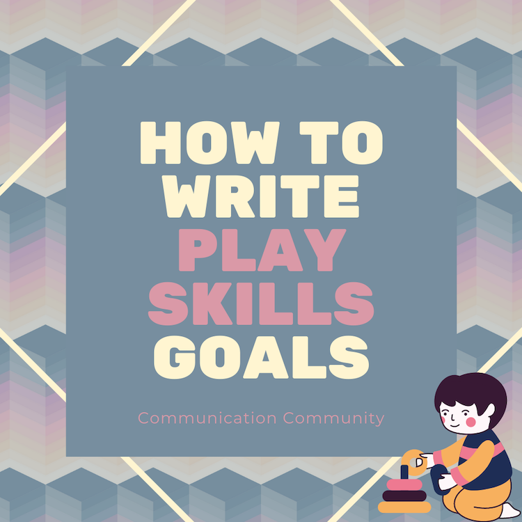How to Write Play Skills Goals [with goal bank]