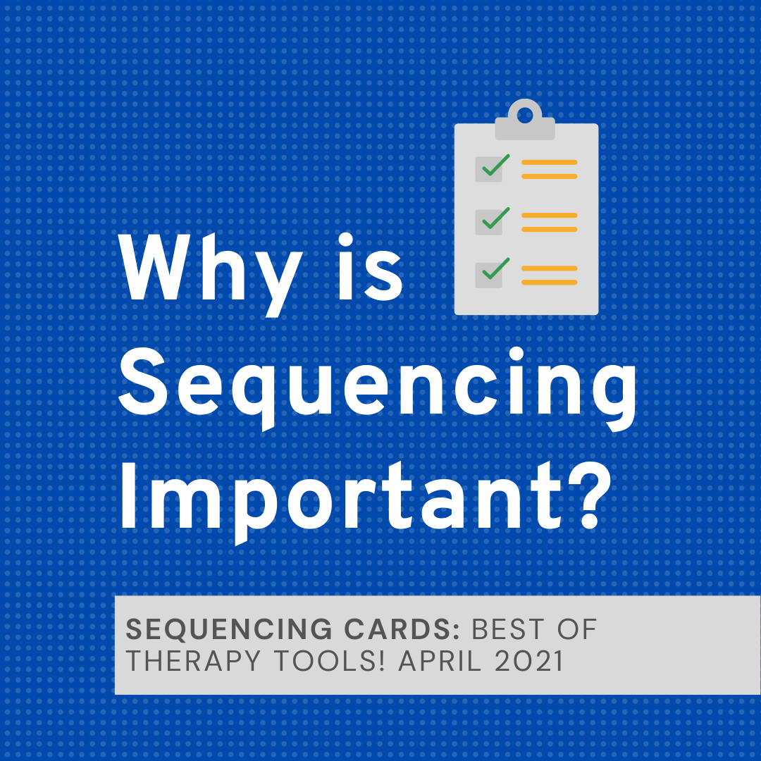 Why is Sequencing Important? Best of Therapy Tools! April 2021