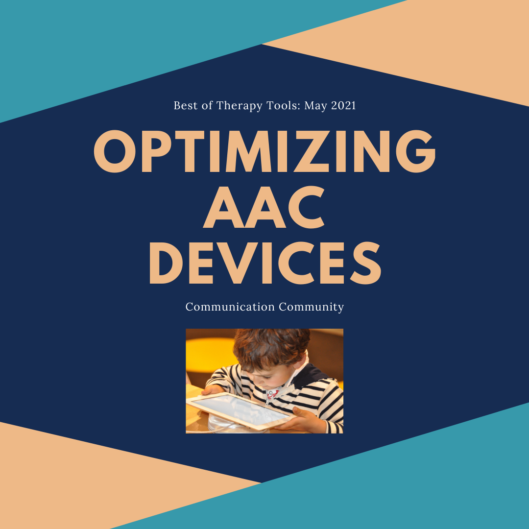 How to Optimize AAC Devices: Best of Therapy Tools! May 2021