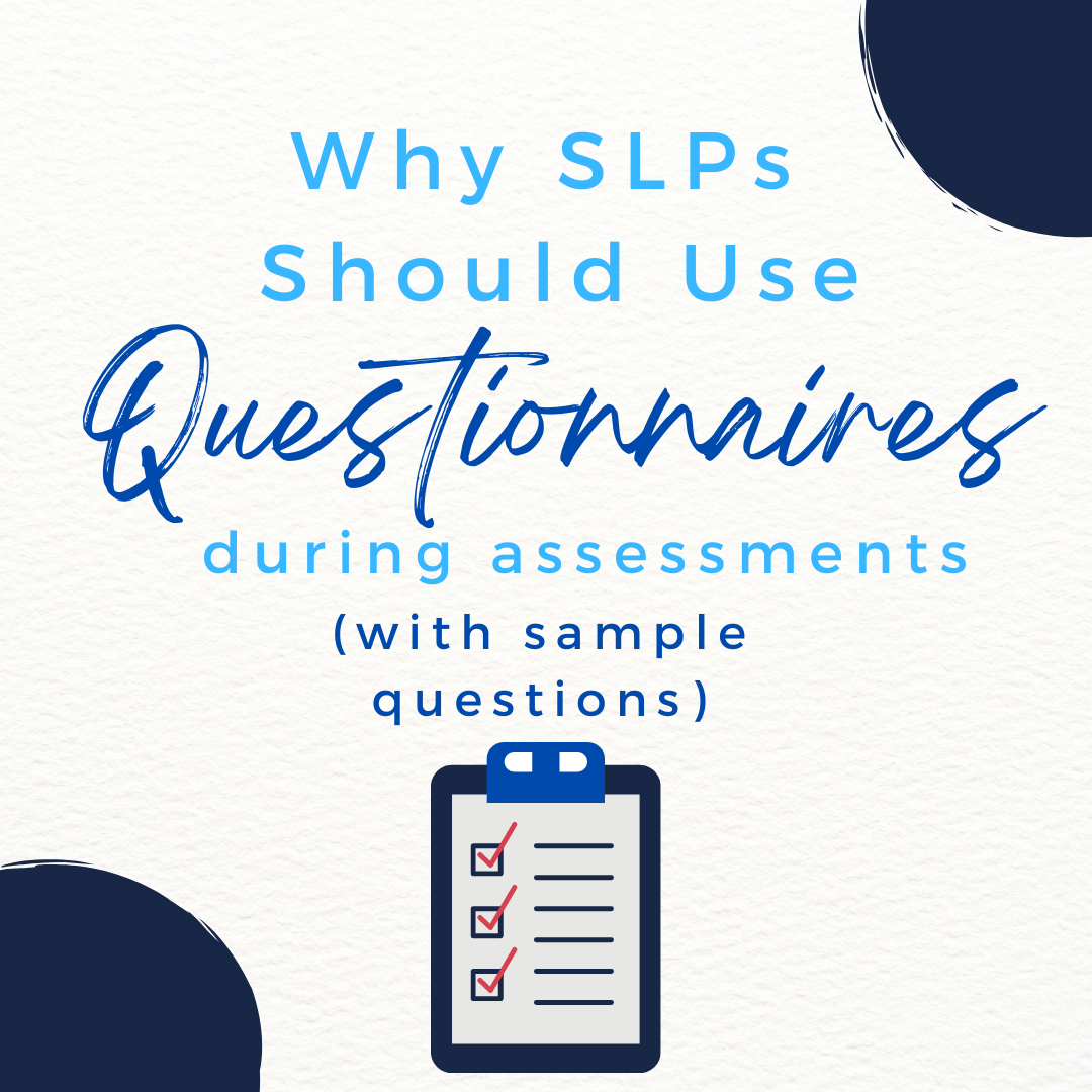 Why SLPs Should Use Questionnaires (with sample questions)