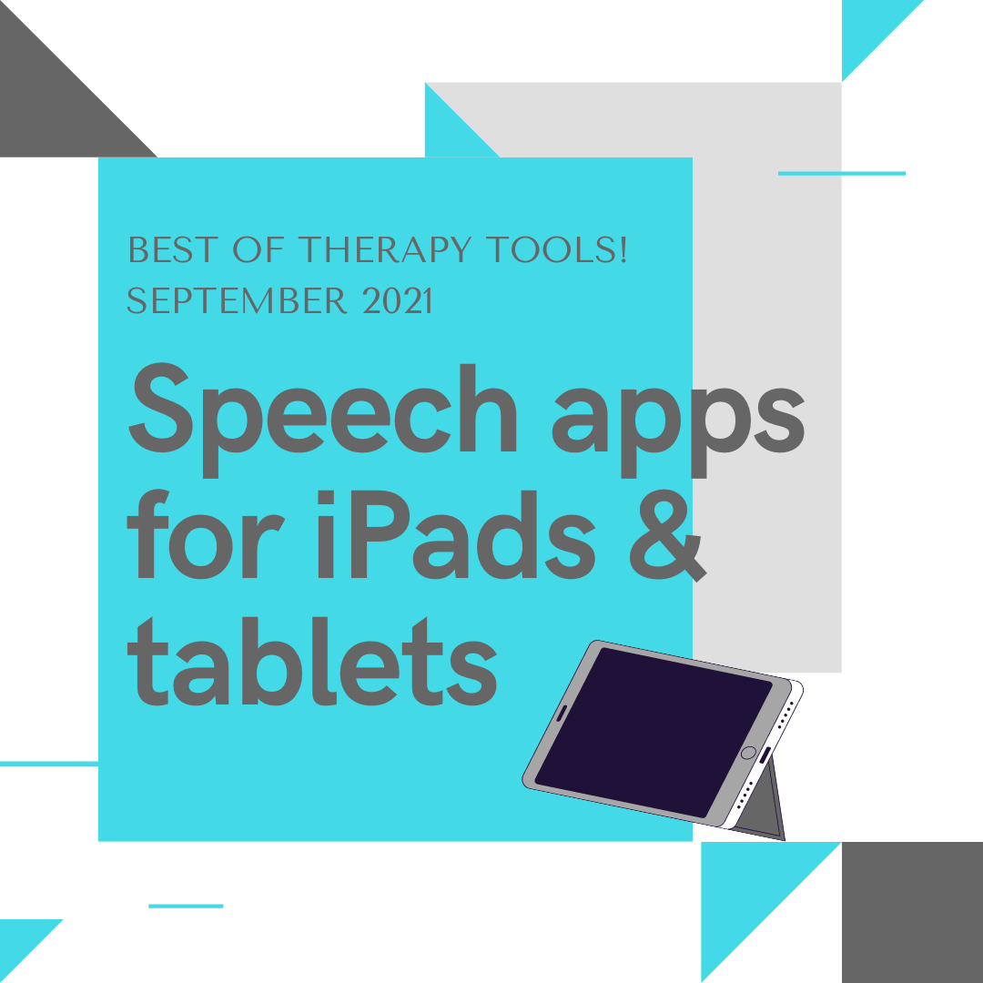 Speech Apps for iPads & Tablets: Best of Therapy Tools! September 2021